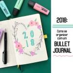 2018: Como se organizar com um Bullet Journal