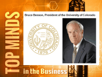 TOP MINDS IN THE BUSINESS: Bruce Benson, President of the University of Colorado