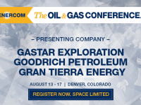 EnerCom's Presenting Companies Gastar, Goodrich, and Gran Tierra Report for Q2