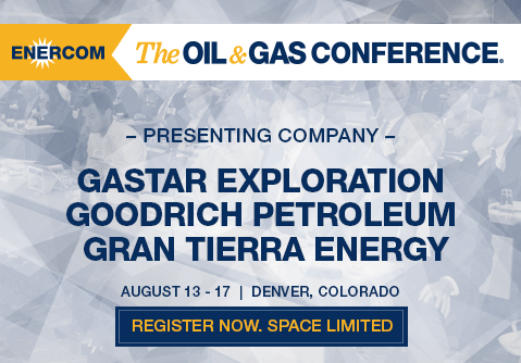 EnerCom's Presenting Companies Gastar, Goodrich, and Gran Tierra Report for Q2