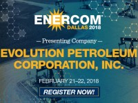 Evolution Petroleum Corporation Presenting at EnerCom Dallas Feb. 21-22, 2018