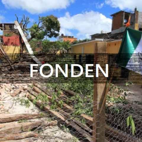 La Secretaría de Hacienda y Crédito Público desapareció de manera oficial el Fondo de Desastres Naturales (Fonden)