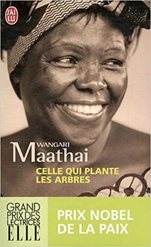 "Wangari Muta Maathai : Autobiographie de ""Celle qui plante les arbres"""