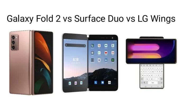 Samsung Galaxy Fold 2 vs Microsoft Surface Duo vs LG wings