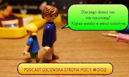 Dlaczego dzieci nas nie rozumieją? Klątwa wiedzy w wersji rodzinnej | OSM Podcast #002