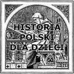 Historia polski dla dzieci. Podcast