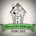 Więcej niż Edukacja. Podcast
