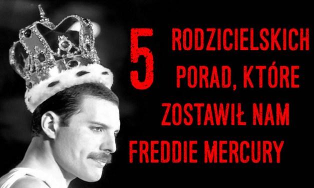 5 rodzicielskich porad, które zostawił nam Freddie Mercury ;)