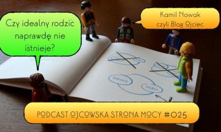 Czy idealny rodzic naprawdę nie istnieje? – Kamil Nowak – Blog Ojciec | OSM Podcast #025