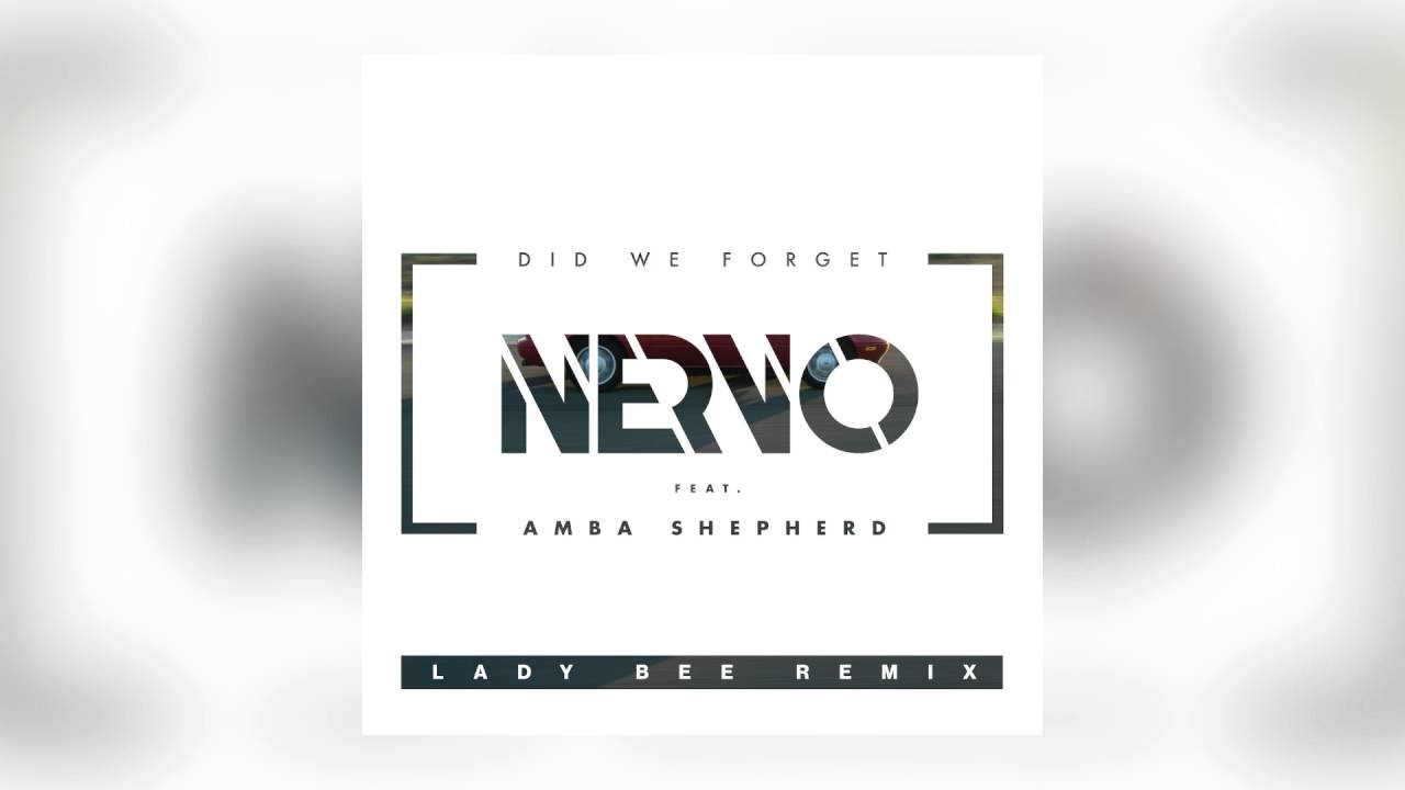 NERVO – Did We Forget feat. Amba Shepherd (Lady Bee Remix) [Cover Art]