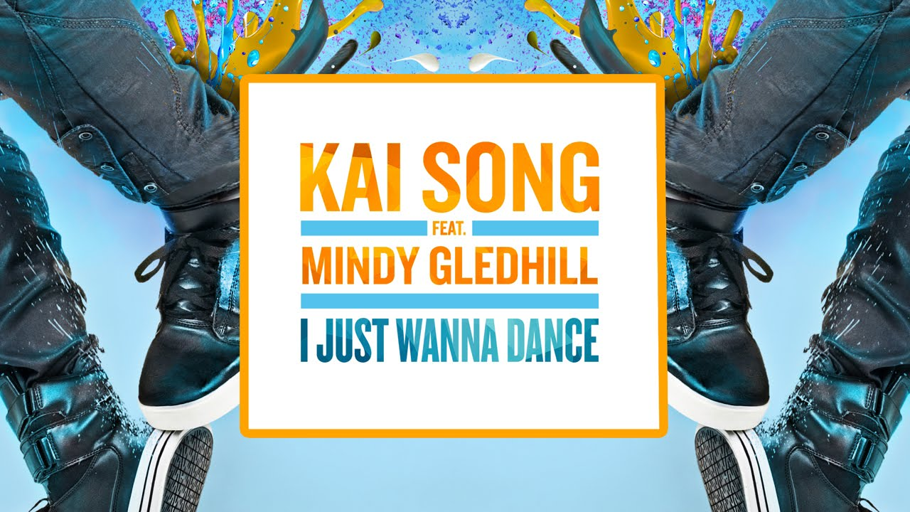 Kai Song – I Just Wanna Dance feat. Mindy Gledhill (Cover Art)