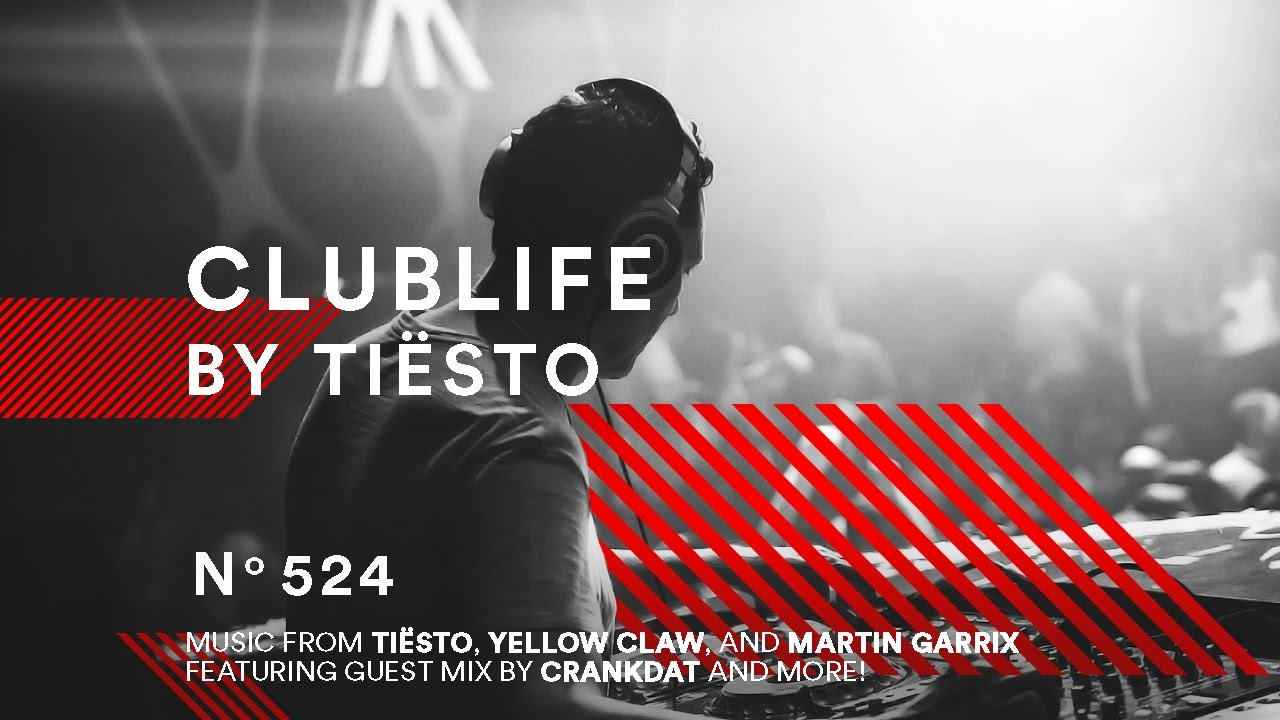 ClubLife by Tiësto Podcast 524 – First Hour