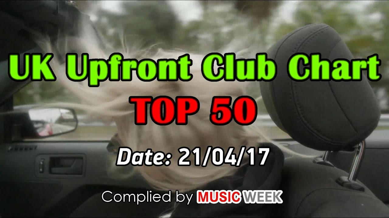 UK UPFRONT CLUB CHART TOP 50 (21/04/2017)