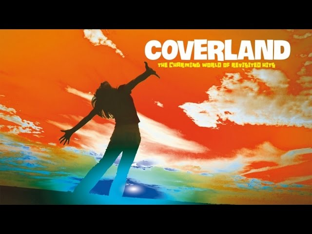 2 Hours of Best Lounge and Chillout Music – Coverland ( The Charming World of Revistited Hits )