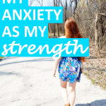 Accepting Your Anxiety as a Strength