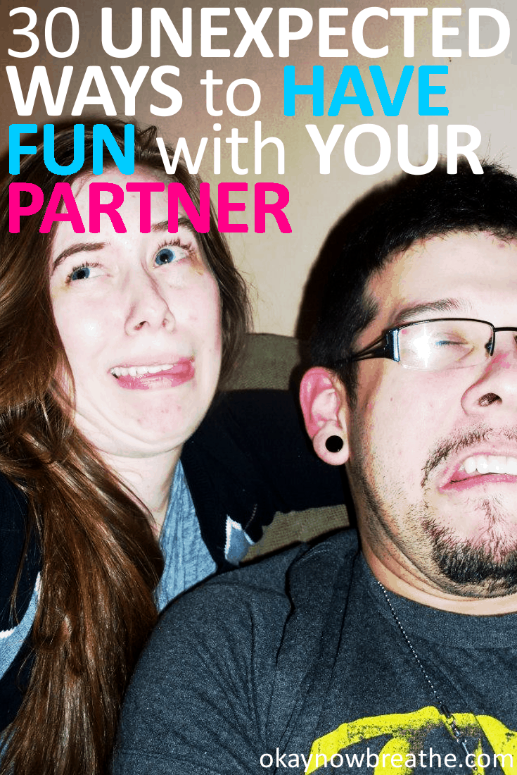 30 Unexpected Ways to Have Fun with Your Partner