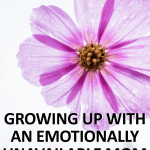 Growing Up with an Emotionally Unavailable Mom – Part Two