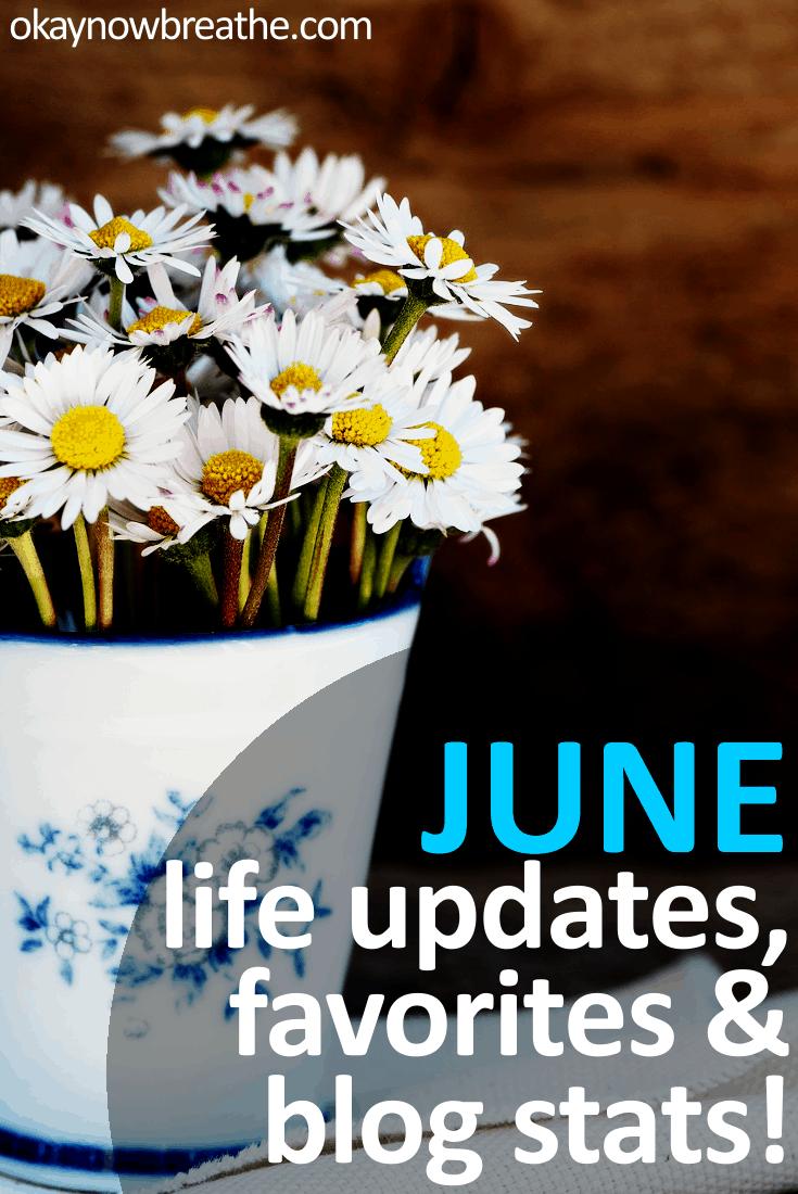 June Monthly Wrap-Up: Life Updates, Favorites & Blog Stats