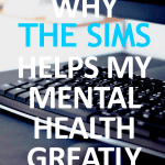 4 Ways The Sims Helps My Mental Health Tremendously