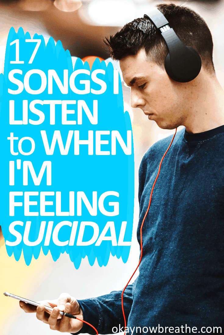17 Songs That Help Me When I'm Feeling Depressed and Suicidal