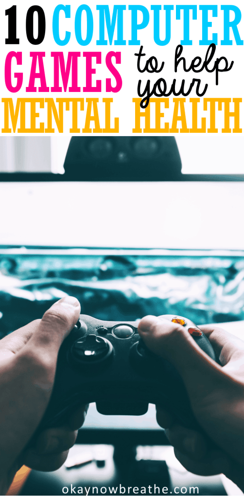 My 10 Favorite Computer Games to Help Your Mental Health