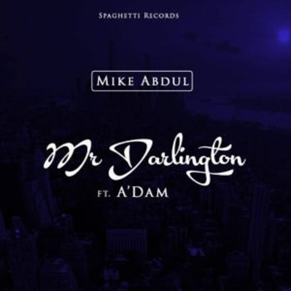 audio-mike-abdul-mr-darlington-ft-adam