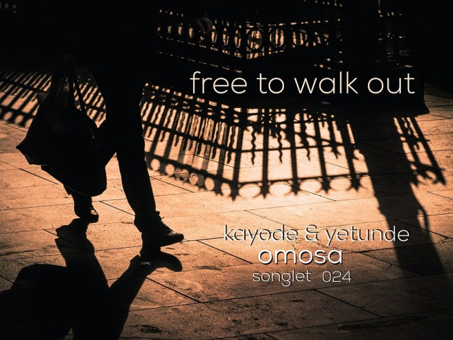 Free To Walk Out By Kayode Omosa