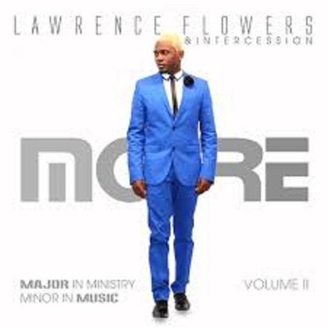 Lawrence Flowers & Intercession – More (Audio + Video + Lyrics)