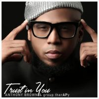 Trust In You By Anthony Brown & Group TherAPy