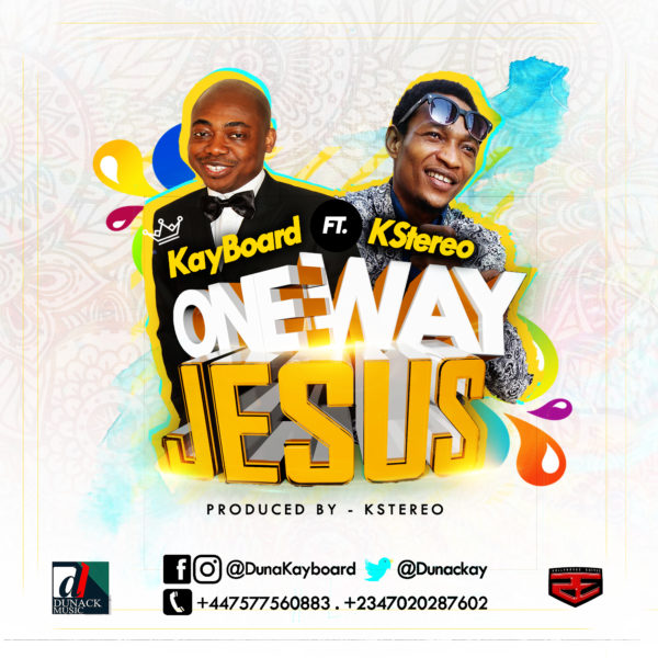 MUSIC: Omosa Kayode Unwraps 'One Way Jesus' Ft. Kstereo