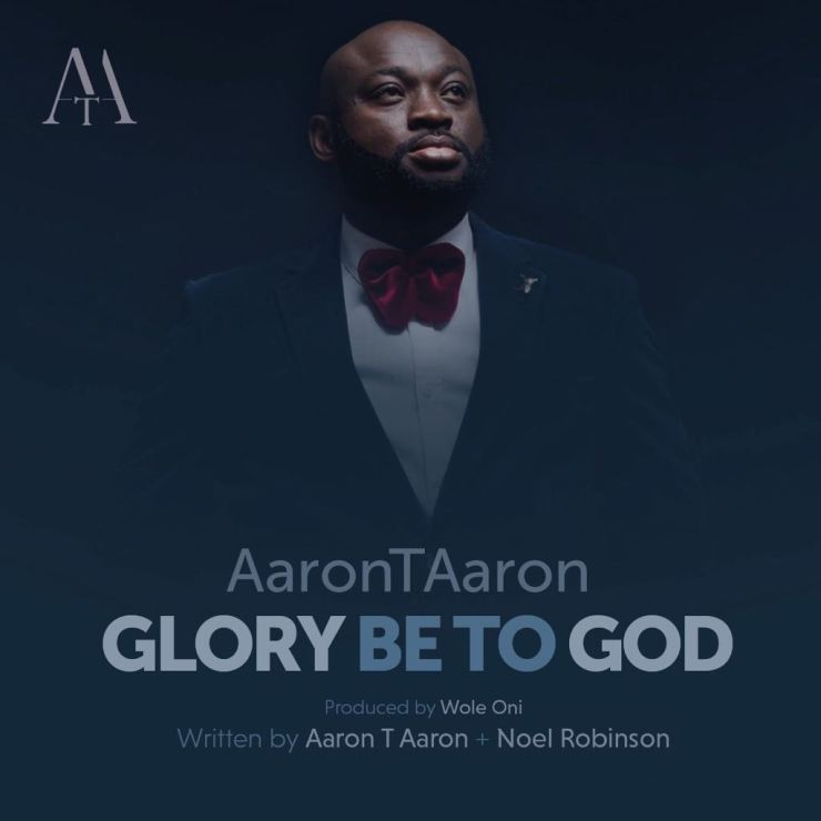 Glory Be To God By Aaron T Aaron