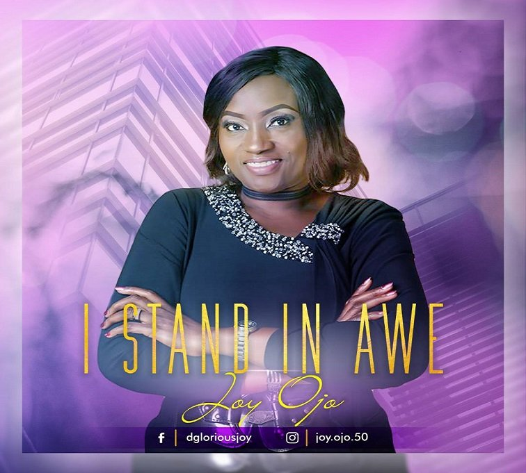 Download Music: Joy Ojo – I STAND IN AWE