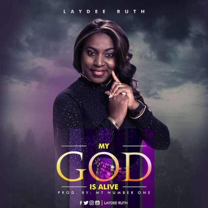 Download Mp3 Music: My God Is Alive – Laydee Ruth @LaydeeRuth