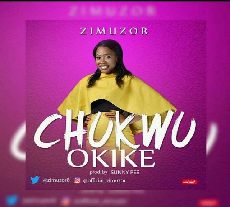 Download Mp3: Zimuzor-Chukwu Okike @Zimuzor8