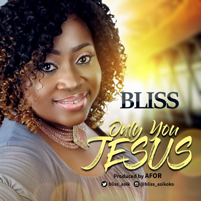 Free Mp3 Download (Audio + Lyrics): Bliss Asikoko – Only You Jesu