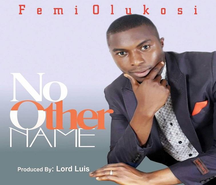 Free Mp3 Download (Audio + Lyrics): No Other Name – Psalmist Femi Olukosi