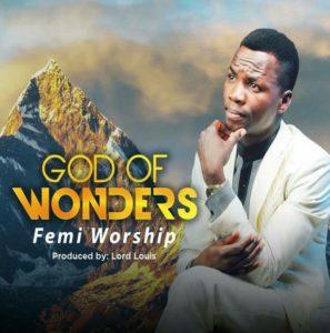 Femi worship - God of Wonders