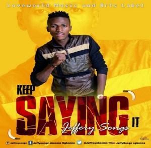 Keep Saying It - Jeffery Songz