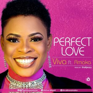 Perfect Love By Viva ft. Amaka