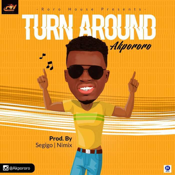 Download Akpororo – Turn Around || @iamakpororo