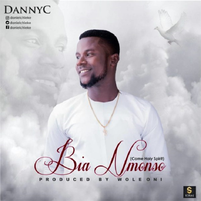 Download Music: Danny C – Bia Nmonso (Come Holy Spirit) @DannyC80201170