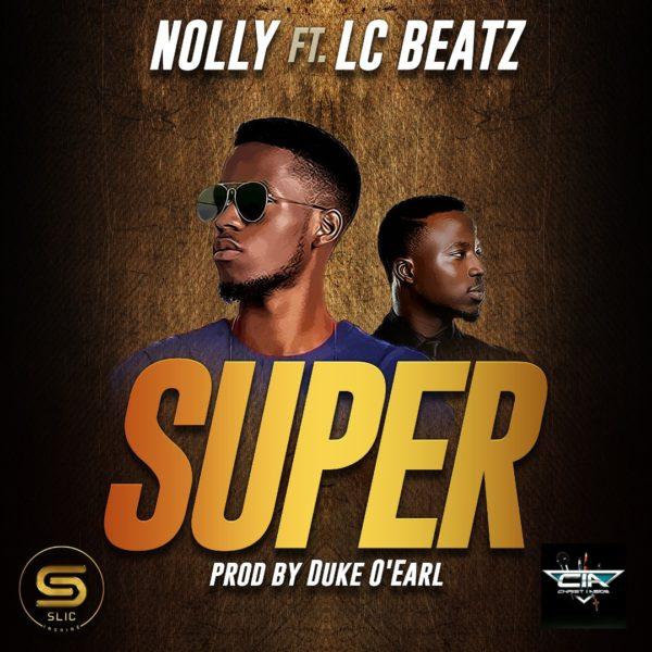 "Download Music: Nolly – ""SUPER"" feat. LC Beatz || Okaywaves"