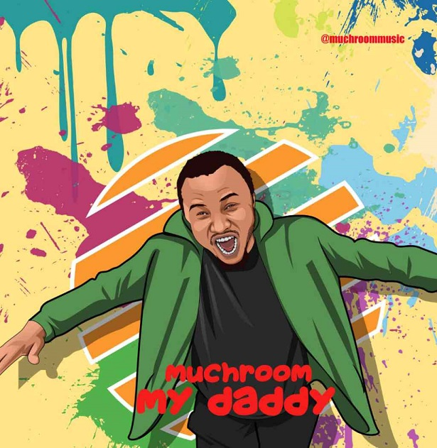 Download My Daddy – Muchroom || @okaywavesradio