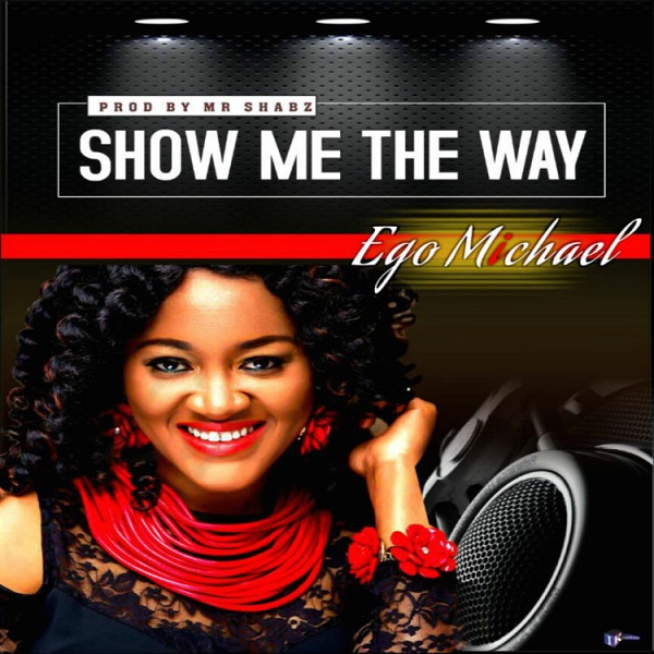 Show Me The Way by Ego Michael