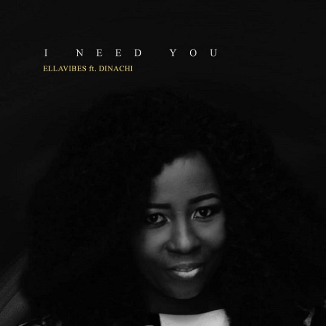 "Download Ellavibes ""I Need You"" ft. Dinachi"
