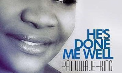 He's Done Me Well BYPat Uwaje King