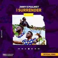 Download I Surrender By Jimmy D Psalmist @jimmydpsalmist