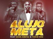 Alujo Meta (Remix) By Laolu Gbenjo