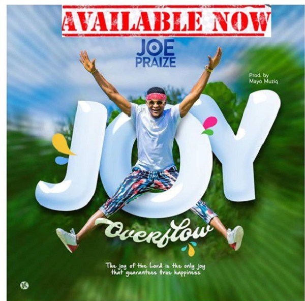 Download Joe Praize – Joy Overflow