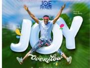 Joy Overflow By Joe Praize